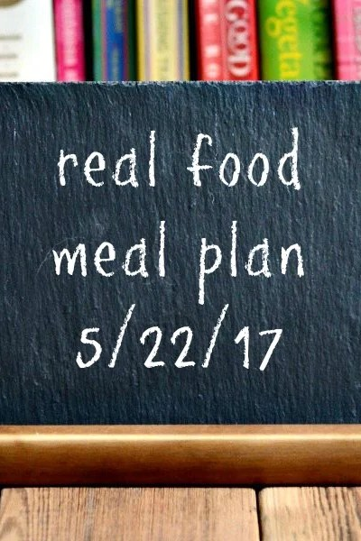 Real Food Meal Plan Week 162