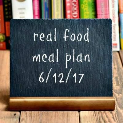 Real Food Meal Plan Week 165