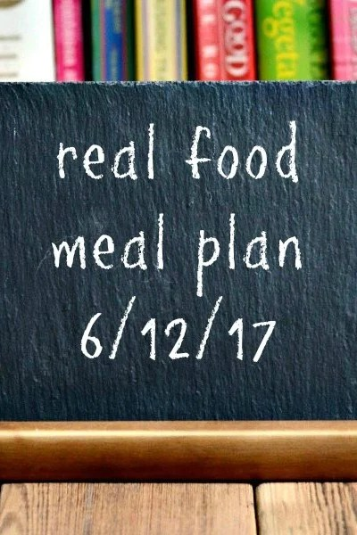 Real Food Meal Plan Week 165