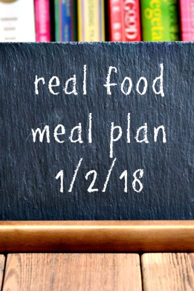Real Food Meal Plan Week 172