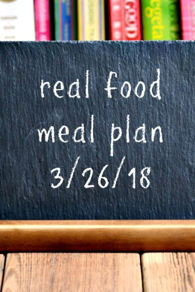 Real Food Meal Plan Week 173