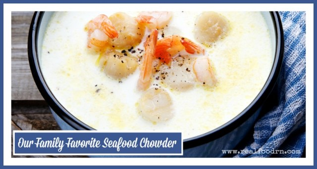 Our Family Favorite Seafood Chowder | Real Food RN