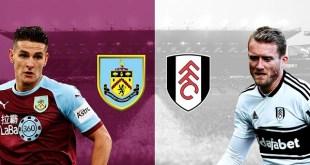 Burnley vs Fulham - Premier League Preview