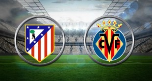 Atletico Madrid vs Villarreal - La Liga Preview