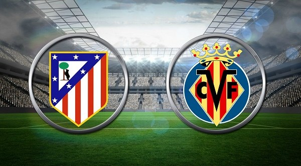 Atletico Madrid vs Villarreal - La Liga Preview