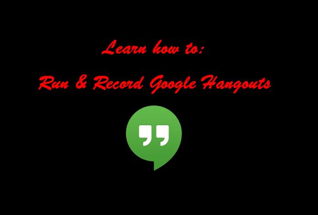 Record Google Hangouts