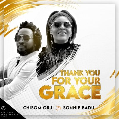 Chisom Orji Ft Sonnie Badu - Thank You For Your Grace Lyrics