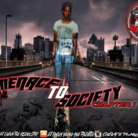 MENACE TO SOCIETY CHAPTER 1 MIXED BY  DJ CHEVY