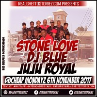 STONE LOVE DJ BLUE AND JUJU ROYAL AT CHEAP MONDAYS 6TH NOVEMBER 2017