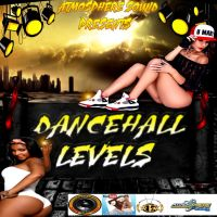 ATMOSPHERE SOUND PRESENTS DANCEHALL LEVELS 2016