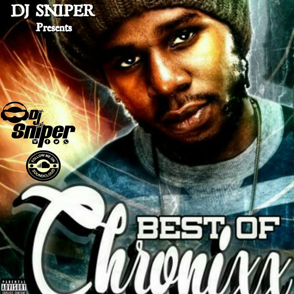 DJ SNIPER PRESENTS THE BEST CHRONIXX MIXTAPE 2016