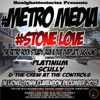 METRO MEDIA LS STONE LOVE IN LIONEL TOWN DEC 2015 PT1