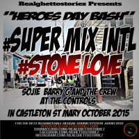 SUPER MIX AND STONE LOVE HEREOS DAY BASH IN ST MARY OCT 2015