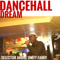 SELECTOR ANDRE PRESENTS DANCEHALL DREAM 2016