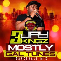 JAY3KINGZ FROM RPM SOUND PRESENTS MOSTLY GAL TUNES DANCEHALL MIX