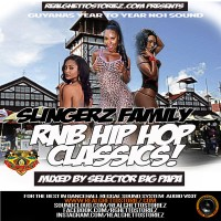 SLINGERZ  FAMILY R&B – HIP HOP CLASSICS MIX BY SEL BIGPAPA