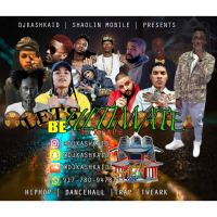 SHAOLIN MOBILE PRESENTS LETS BE ULTIMATE  2016 BY DJ KASHKID