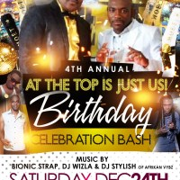 AT THE TOP IS JUST US BIRTHDAY BASH FT AFRIKAN VYBZ, BIONIC STRAP AND DJ WIZZLA XMAS EVE 2016