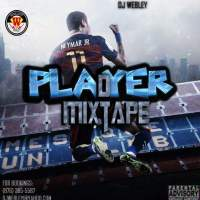 DJ WEBLEY  PRESENTS PLAYER DI MIXTAPE  VOL.1 DANCEHALL EDITION