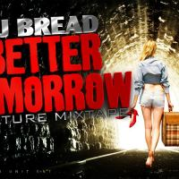 DJ BREAD PRESENTS BETTER TOMORROW