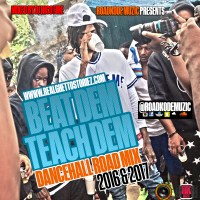 ROADKODE MUZIC PRESENTS BEAT DEM TEACH DEM DANCEHALL ROAD MIX 2016 & 2017