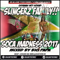 SLINGERZ FAMILY PRESENTS 2017 SOCA MADNESS
