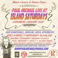 PAUL MICHAEL LIVE AT ISLAND SATURDAYS JAN 21ST 2017