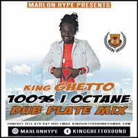KING GHETTO SOUND 100%  I – OCTANE DUB PLATE MIX