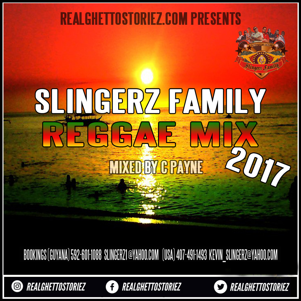 SLINGERZ FAMILY REGGAE MIX 2017 MIXED BY C PAYNE