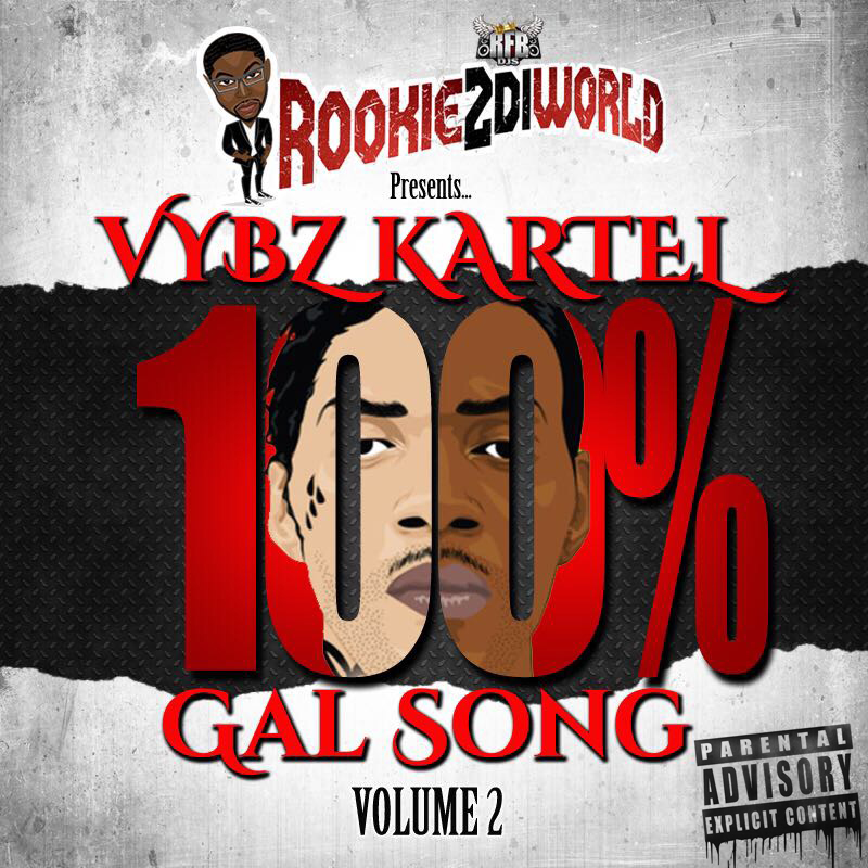 100% VYBZ KARTEL 100% GAL SONG VOL. 2