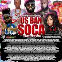 UNIVERSAL VIBES SOUND & ALI FATZ PRODUCTION PRESENTS US BAN SOCA 2017 SOCA MIXTAPE