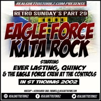 RETRO SUNDAY'S PART 29 – EAGLE FORCE AND KATA ROCK IN ST THOMAS 2001