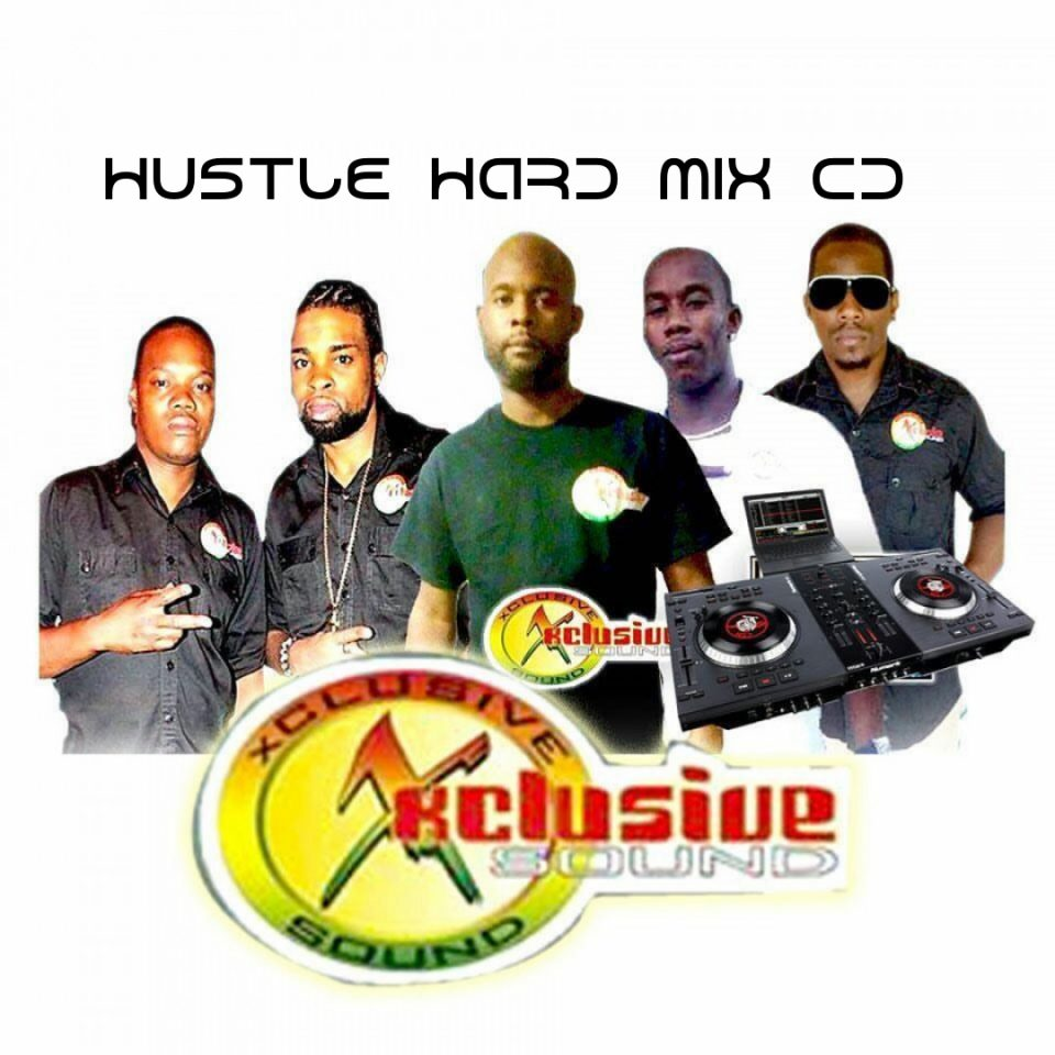 XCLUSIVE SOUND PRESENTS HUSTLE HARD MIX
