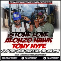 STONE LOVE  LS ALONZO HAWK AND TONY HYPE IN TEMPLE HALL 2ND JUNE 2017