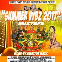 SLINGERZ FAMILY PRESENTS SUMMER VYBZ 2017 MIXTAPE