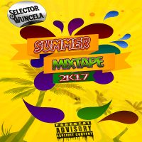 SELECTOR WUNCELA PRESENTS SUMMER MIXTAPE 2K17