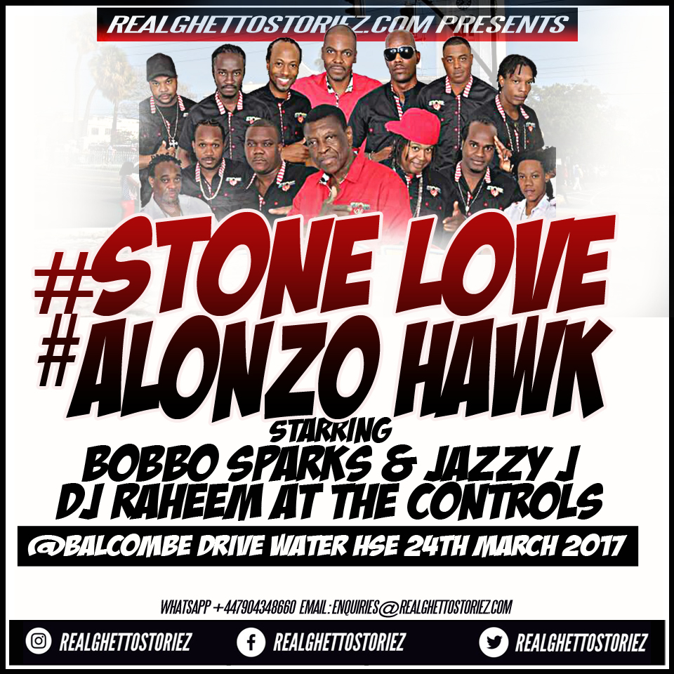 STONE LOVE AND ALONZO HAWK IN WATER HOUSE 24TH MARCH 2017