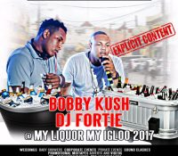BOBBY KUSH AND DJ FORTIE AT MY LIQUOR MY IGLOO AUGUST 2017