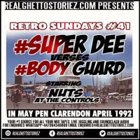 RETRO SUNDAY'S 41 – SUPER DEE VS BODY GUARD IN MAY PEN CLARENDON APRIL 1992