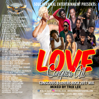 LOVE CONQUERS ALL MIXTAPE 2017 BY TRIX LEE