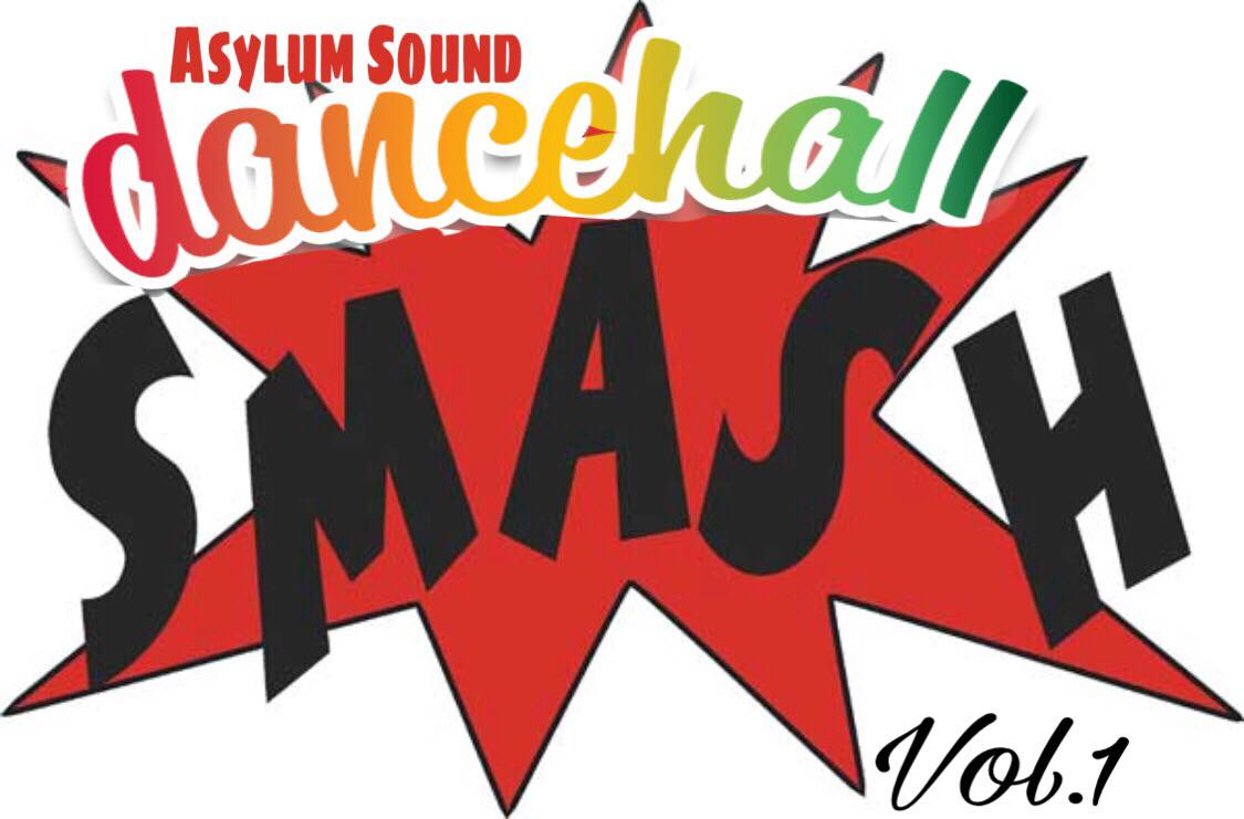 ASSYLUM SOUND DANCEHALL SMASH VOL1