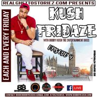 BOBBY KUSH LIVE ON KUSH FRIDAZE EPISODE 4 19TH JAN 2018
