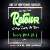 BOBBY KUSH THE ENT BOSS PRESENTS RETOUR ESP 3 LOVERS ROCK VOL 1