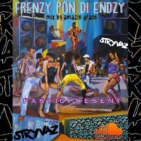 STRYVAZ PRESENTS FRENZY PON DI ENDZY 2018 MIXED BY AMAZIN