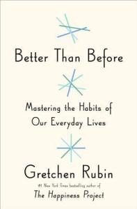 Cover of Better Than Before: Mastering the Habits of Our Everyday Livesbook