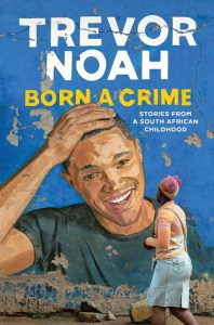 Cover of Born a Crime: Stories From a South African Childhoodbook