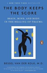 Cover of The Body Keeps the Score: Brain, Mind, and Body in the Healing of Traumabook