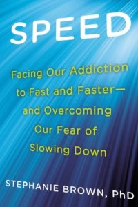 Cover of Speed: Facing Our Addiction to Fast and Faster–And Overcoming OurFear of Slowing Downbook