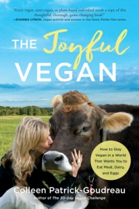 Cover of The Joyful Vegan: How to Stay Vegan in a World That Wants You to Eat Meat, Dairy, and Eggsbook