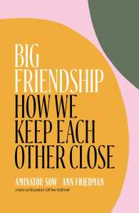Cover of Big Friendship: How We Keep Each Other Closebook